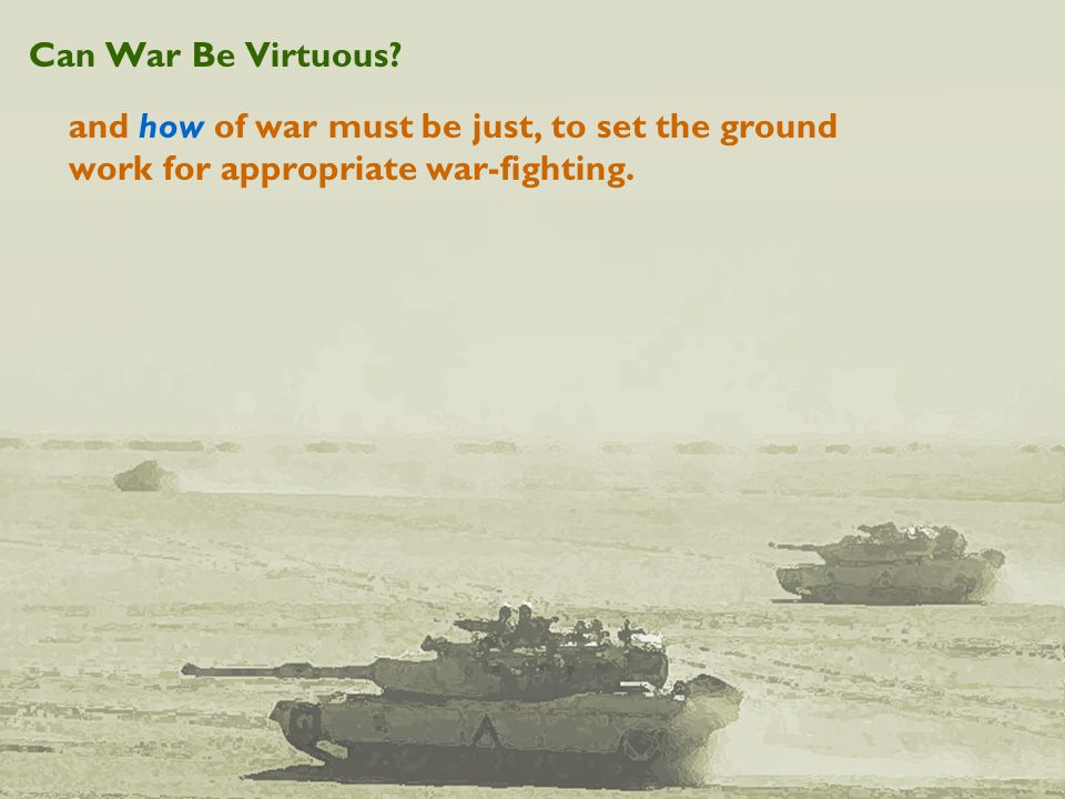 Can War Be Virtuous.