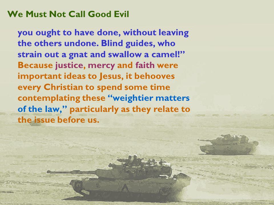 We Must Not Call Good Evil you ought to have done, without leaving the others undone.