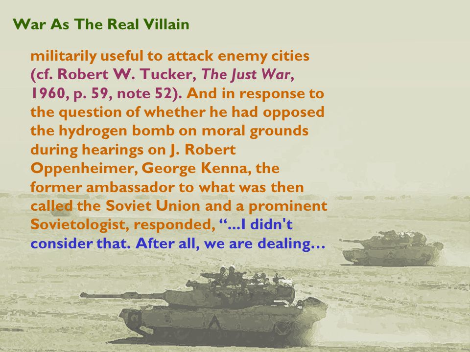 War As The Real Villain militarily useful to attack enemy cities (cf.