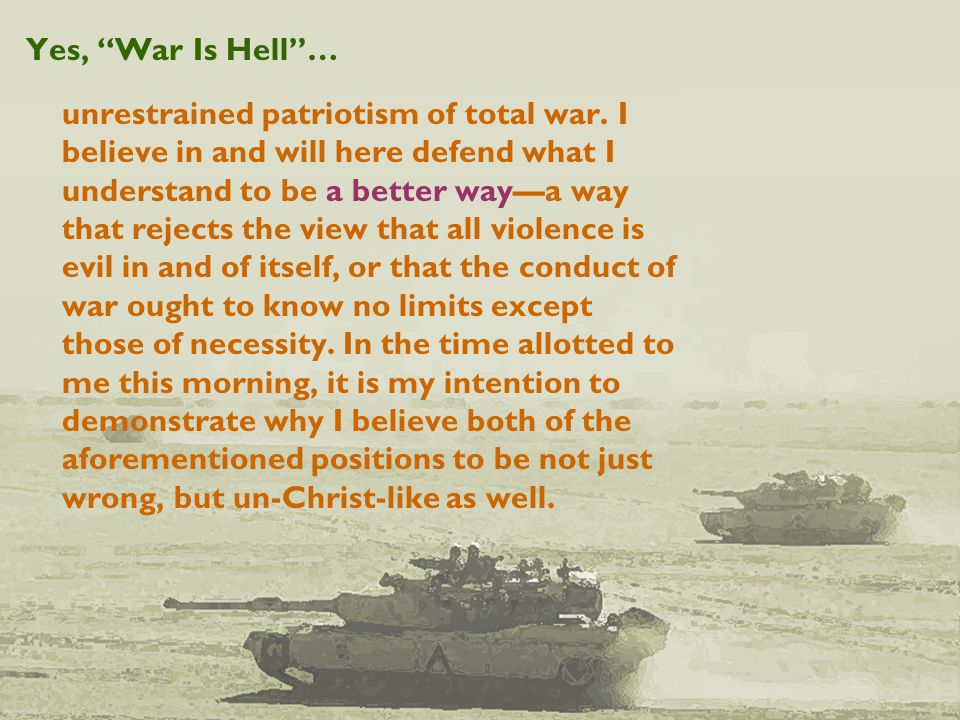 Yes, War Is Hell … unrestrained patriotism of total war.