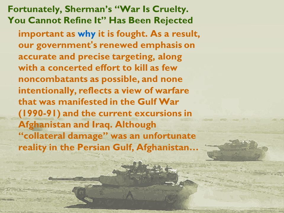 Fortunately, Sherman's War Is Cruelty.