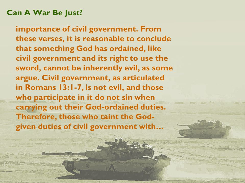 Can A War Be Just. importance of civil government.