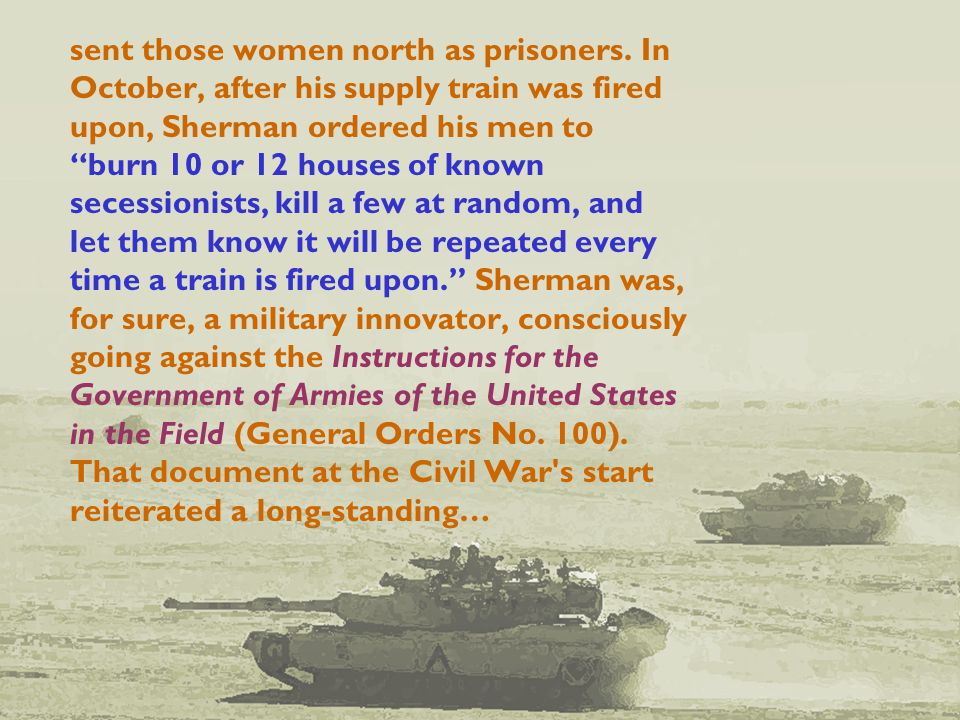 sent those women north as prisoners.