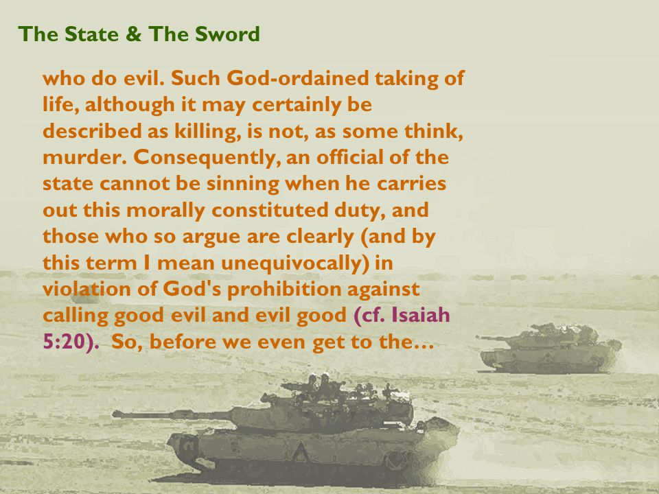 The State & The Sword who do evil.