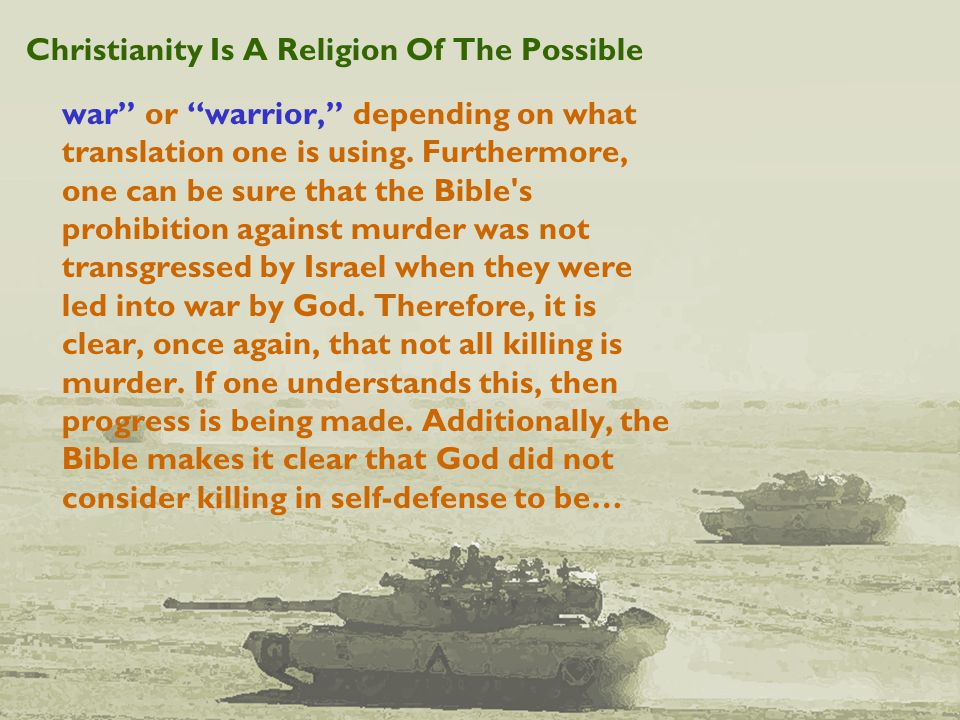 Christianity Is A Religion Of The Possible war or warrior, depending on what translation one is using.