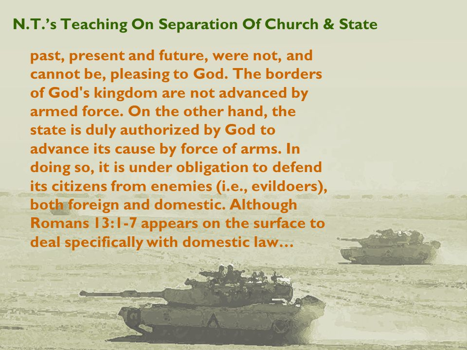 N.T.'s Teaching On Separation Of Church & State past, present and future, were not, and cannot be, pleasing to God.