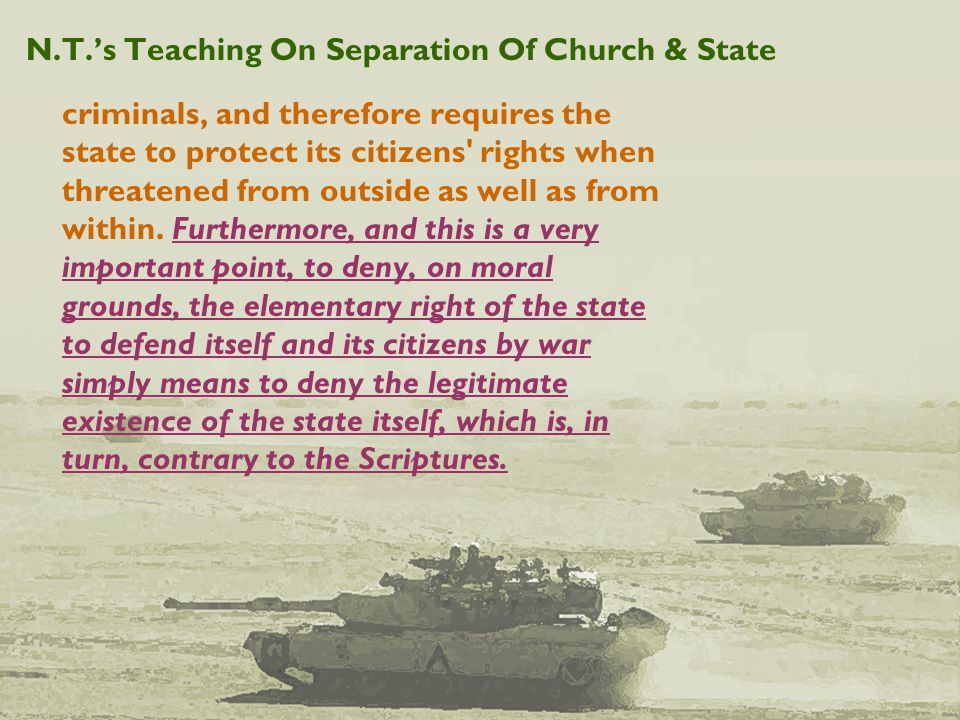 N.T.'s Teaching On Separation Of Church & State criminals, and therefore requires the state to protect its citizens rights when threatened from outside as well as from within.