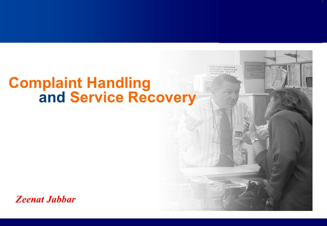 Services Marketing Slide © 2010 by Lovelock & Wirtz Services Marketing 7/e Chapter 13 – Page 1 Complaint Handling and Service Recovery Zeenat Jabbar
