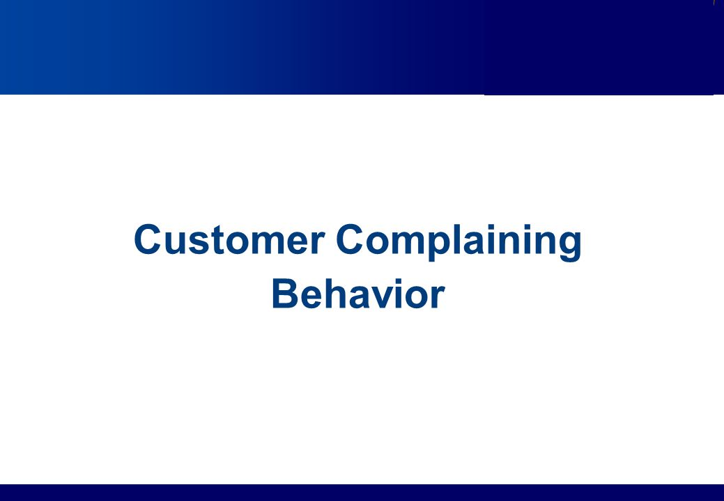 Services Marketing Slide © 2010 by Lovelock & Wirtz Services Marketing 7/e Chapter 13 – Page 3 Customer Complaining Behavior