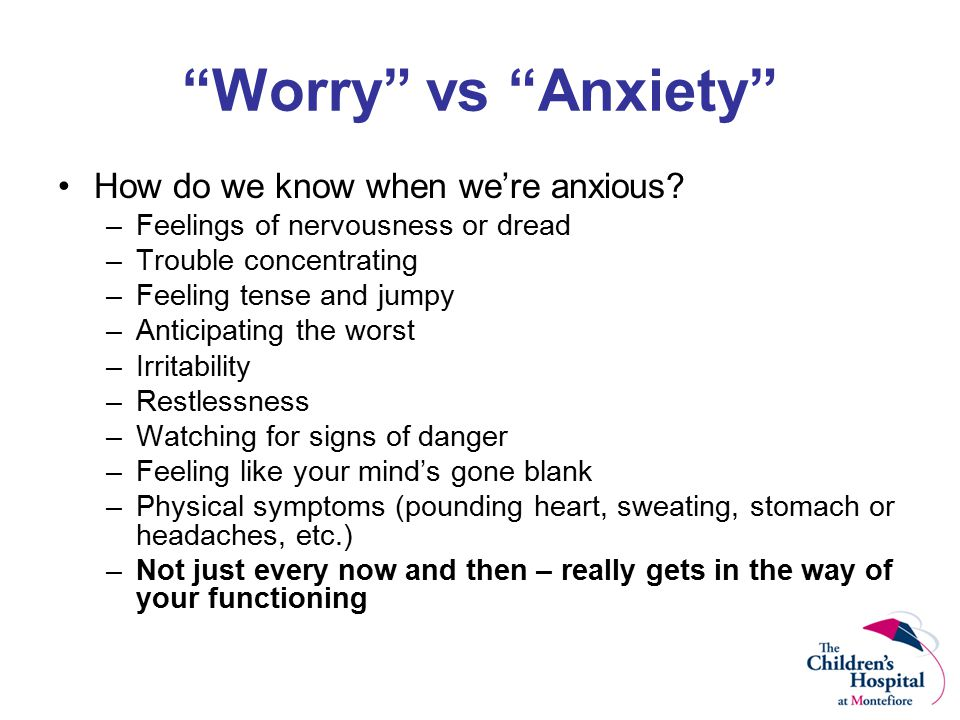 Worry vs Anxiety How do we know when we're anxious.