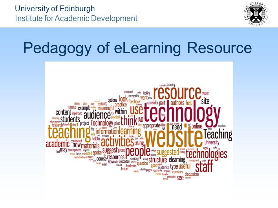 University of Edinburgh Institute for Academic Development Pedagogy of eLearning Resource