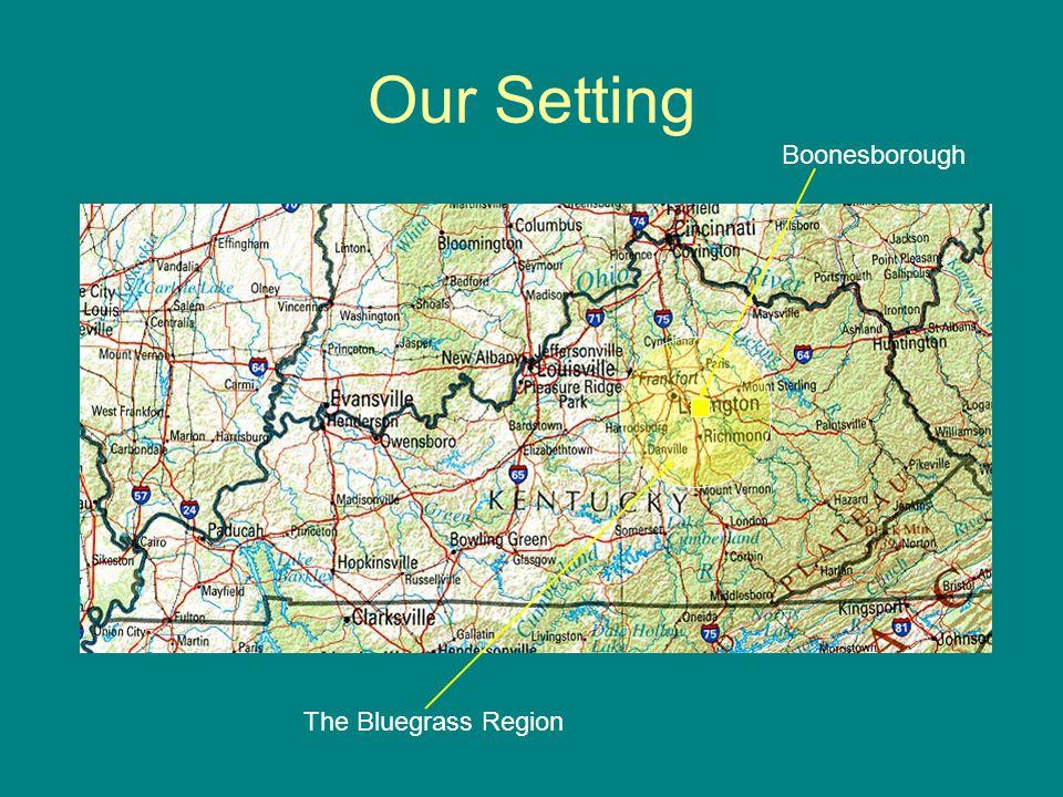 Our Setting The Bluegrass Region Boonesborough