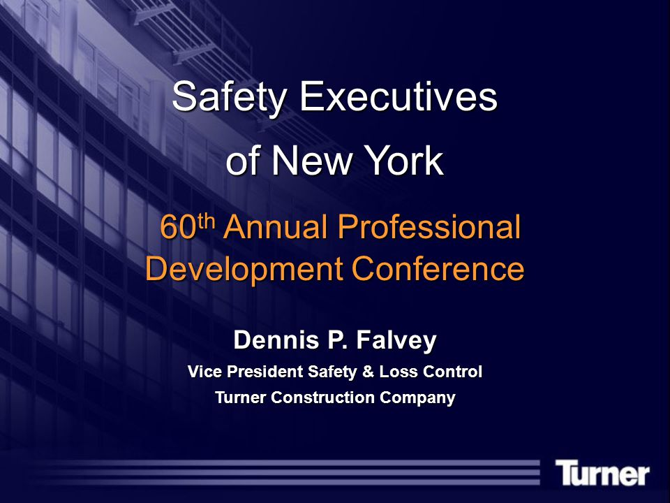Safety Executives of New York 60 th Annual Professional Development Conference 60 th Annual Professional Development Conference Dennis P.