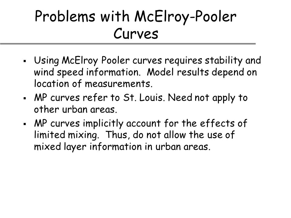 Problems with McElroy-Pooler Curves  Using McElroy Pooler curves requires stability and wind speed information.