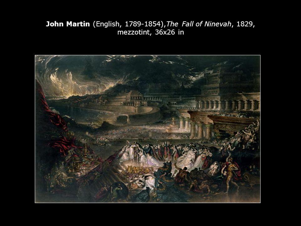 John Martin (English, 1789-1854),The Fall of Ninevah, 1829, mezzotint, 36x26 in
