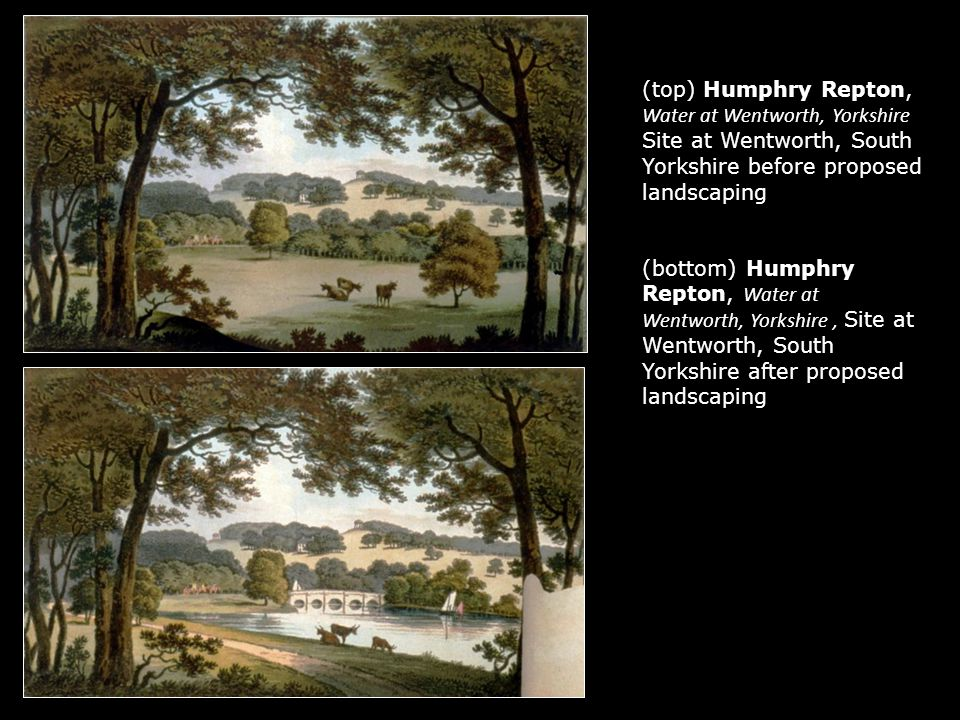 (top) Humphry Repton, Water at Wentworth, Yorkshire Site at Wentworth, South Yorkshire before proposed landscaping (bottom) Humphry Repton, Water at W