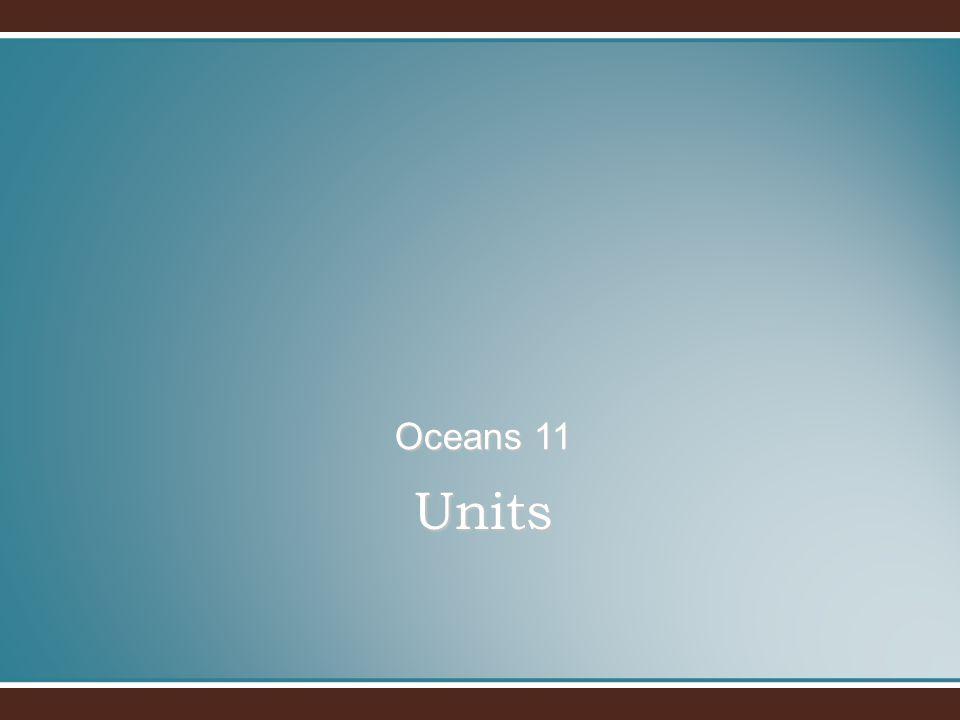 Units Oceans 11