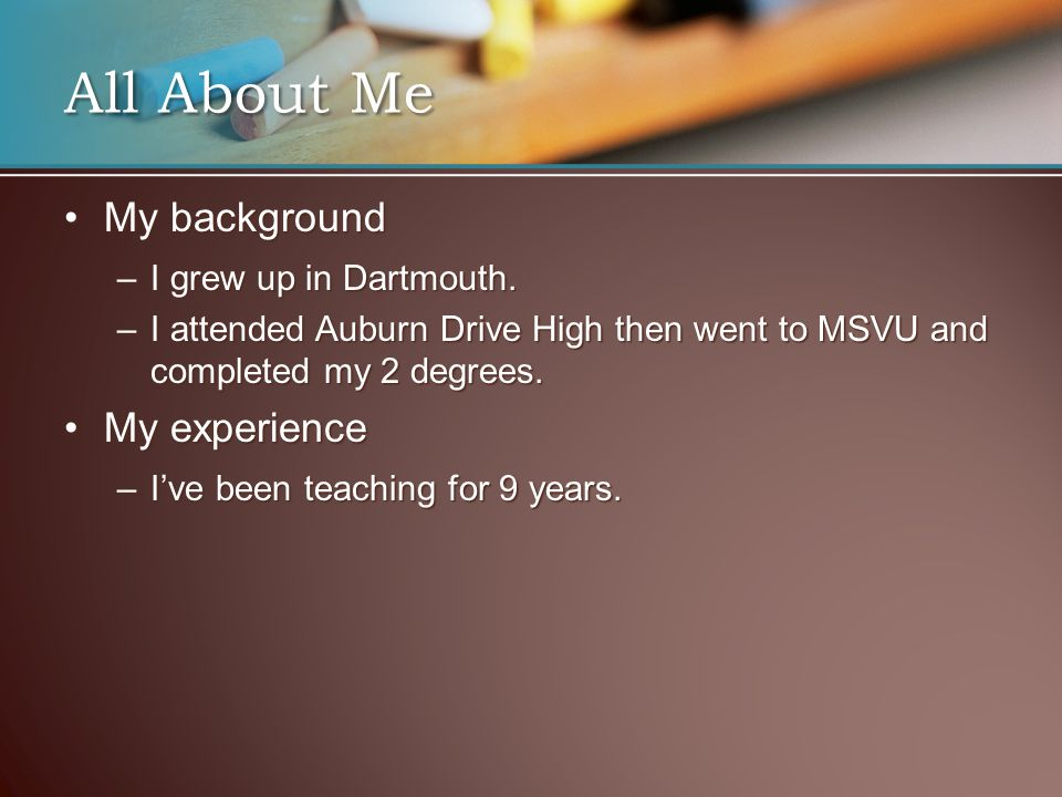 All About Me My backgroundMy background –I grew up in Dartmouth.