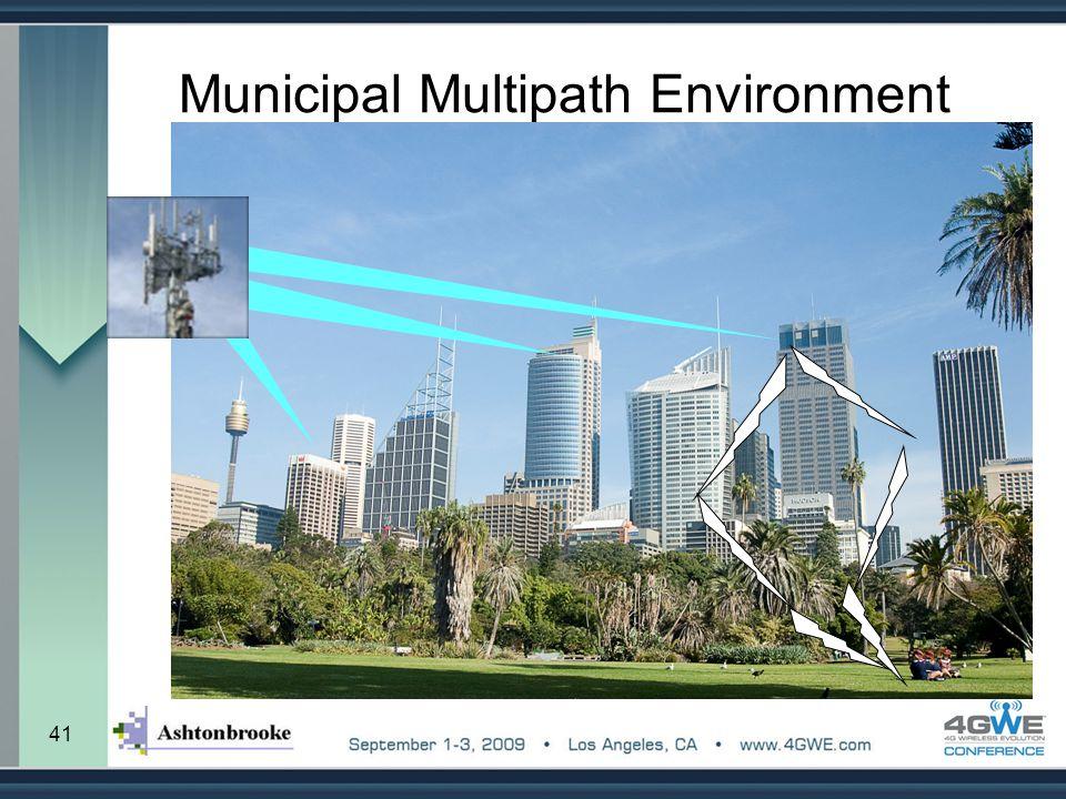 41 Municipal Multipath Environment