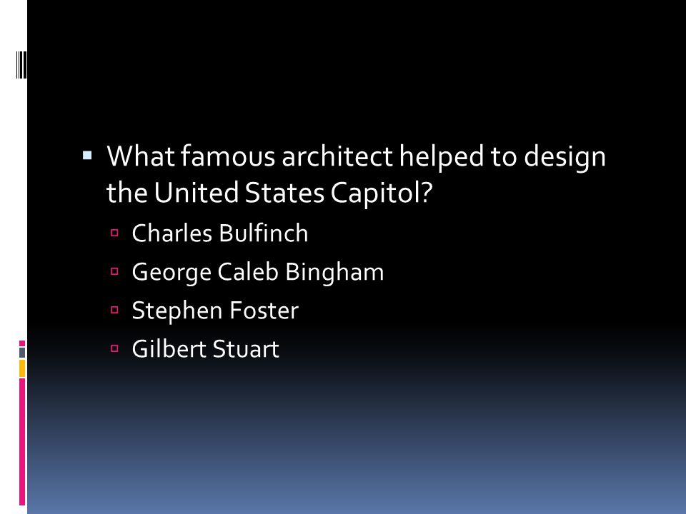  What famous architect helped to design the United States Capitol.