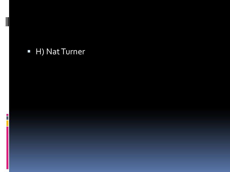  H) Nat Turner