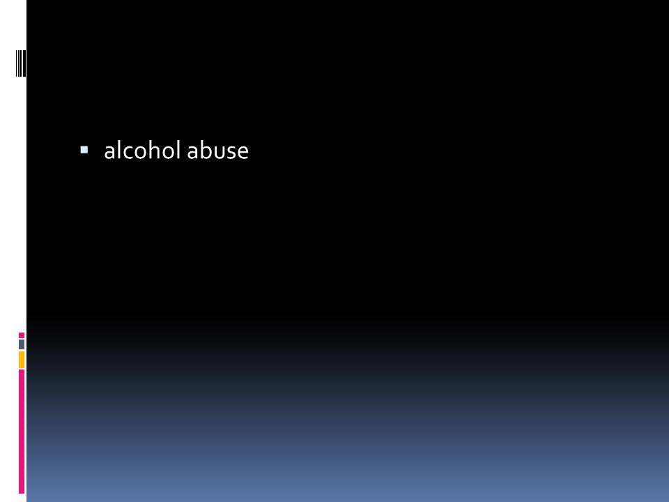  alcohol abuse
