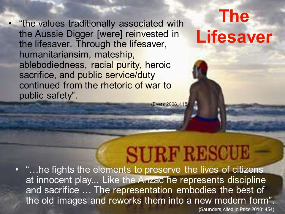 The Lifesaver the values traditionally associated with the Aussie Digger [were] reinvested in the lifesaver.