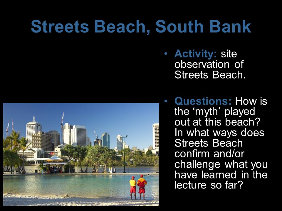Streets Beach, South Bank Activity: site observation of Streets Beach.