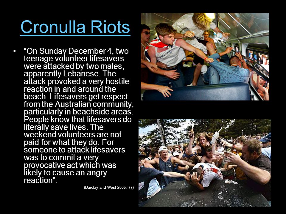 Cronulla Riots On Sunday December 4, two teenage volunteer lifesavers were attacked by two males, apparently Lebanese.