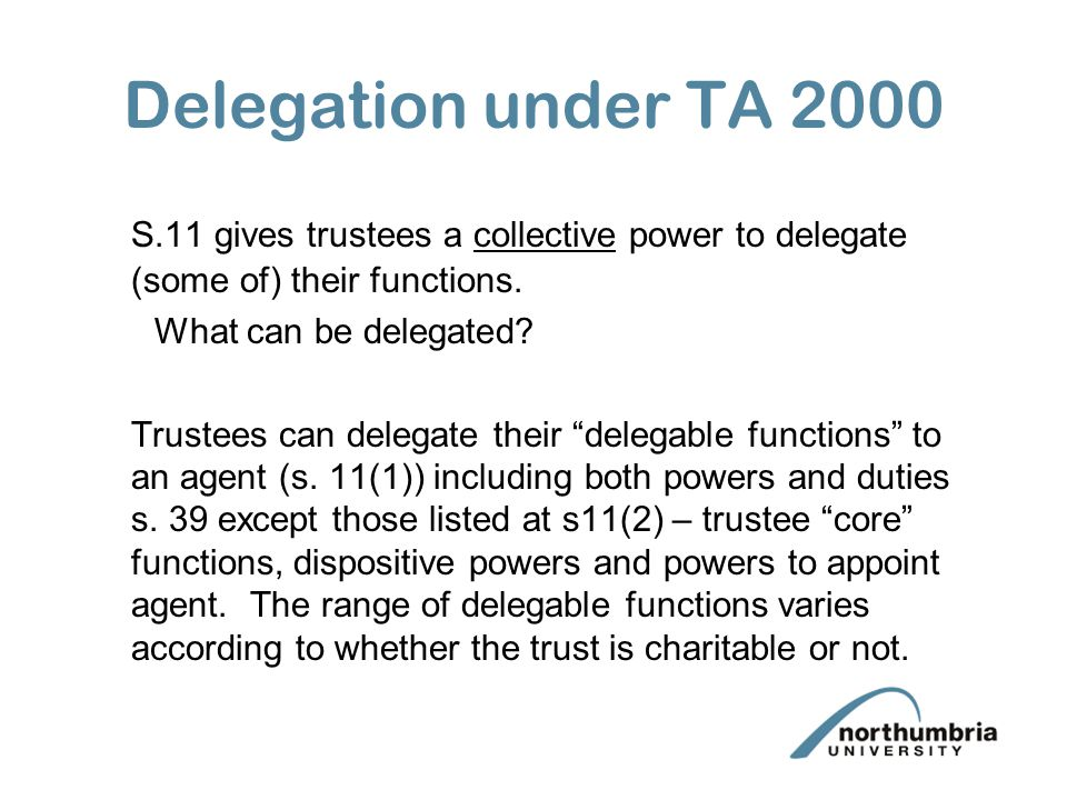 Delegation S23 gave collective power to delegate S.25 TA 1925 (as amended by the Trustee Delegation Act 1999) deals with delegation of powers and discretions by individual trustees.