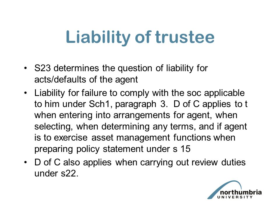 Section 22 duties If trustees delegate any asset management functions then under subs(2) need to keep the policy statement under review – revise or replace and check the agent's compliance.