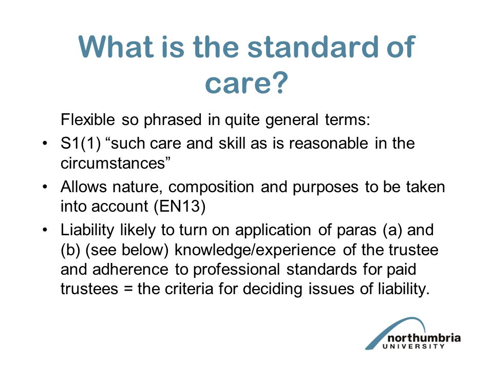 The duty of care Set out in section 1 TA 2000.