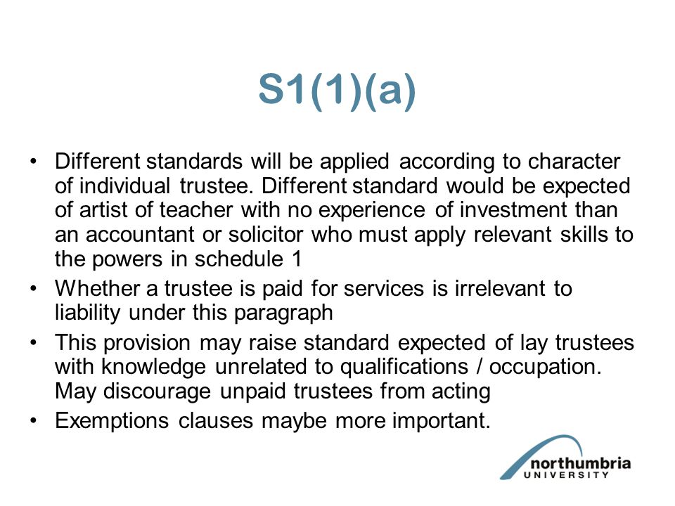 Standard of care Subs (a) – reference to the special knowledge trustee has or holds himself out as having Subjective reference but trustee will be judged in light of that expertise.
