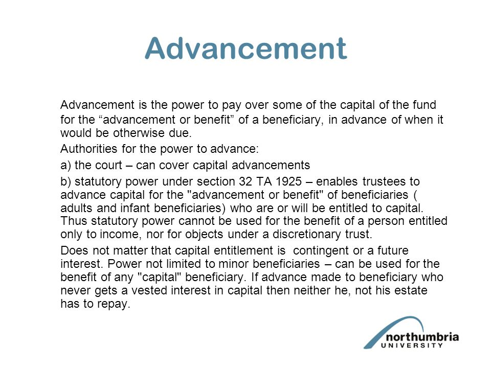 Discretionary trusts Section 31 is not implied into discretionary trusts because the property is not held for such beneficiaries. If power to maintain
