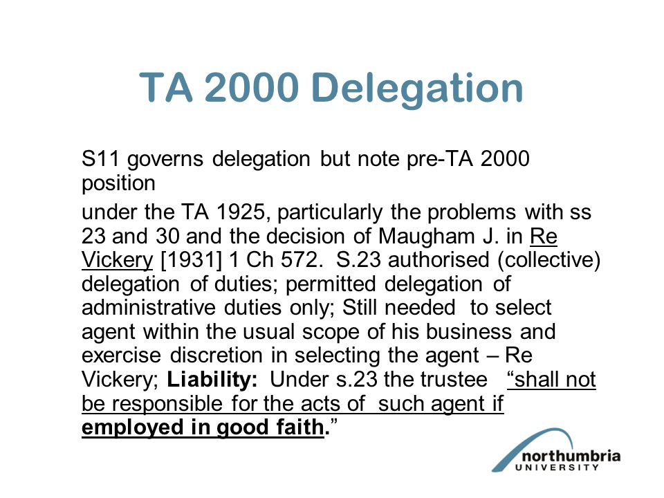Delegation This can be modified.As stated in Pilkington v IRC [1964] AC 612.