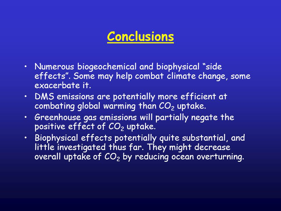 Conclusions Numerous biogeochemical and biophysical side effects .