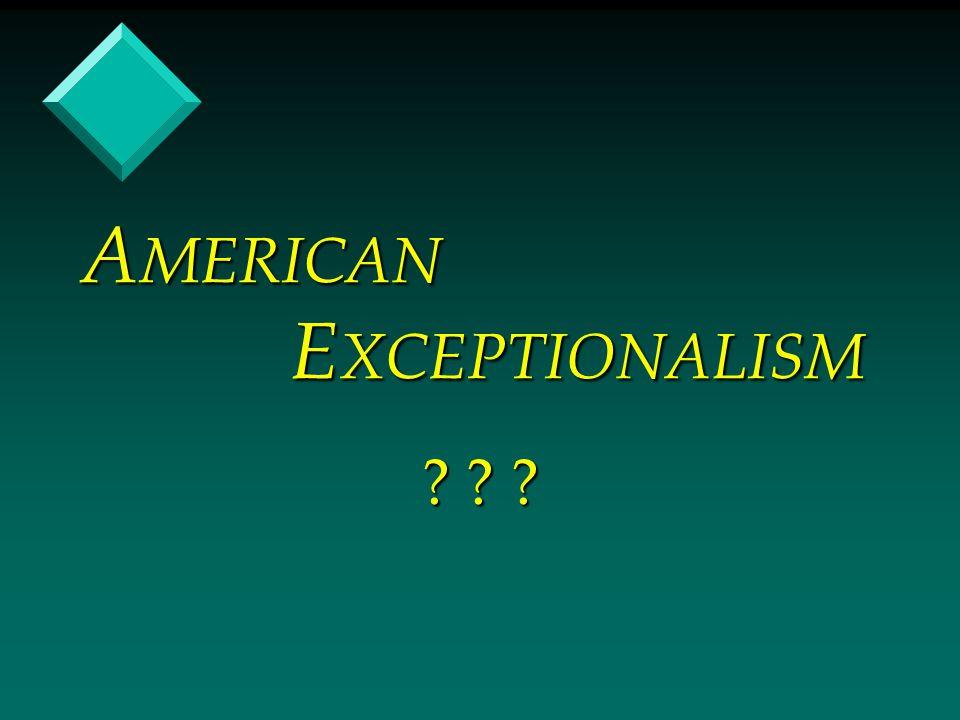 A MERICAN E XCEPTIONALISM