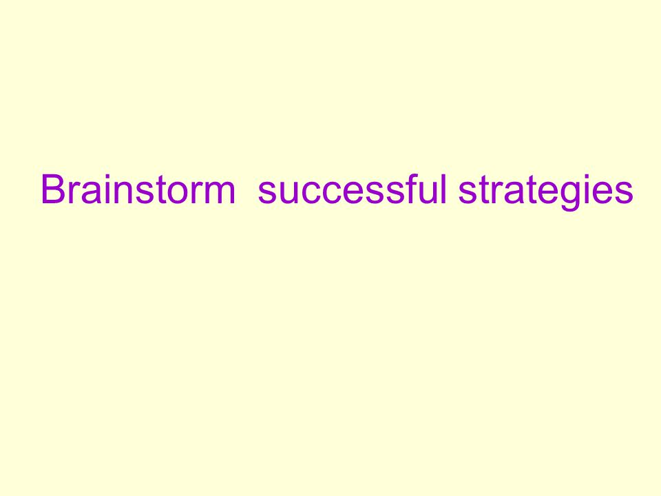 Brainstorm successful strategies