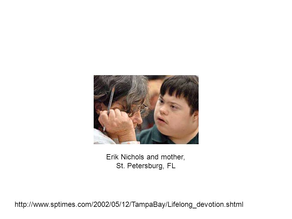 http://www.sptimes.com/2002/05/12/TampaBay/Lifelong_devotion.shtml Erik Nichols and mother, St.