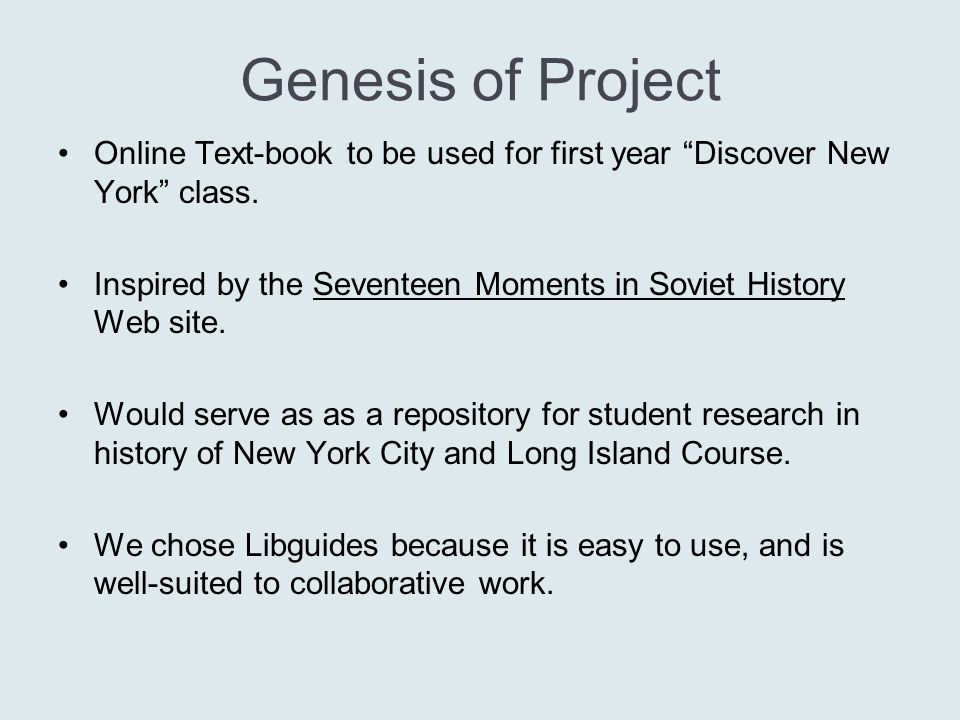 """Genesis of Project Online Text-book to be used for first year """"Discover New York"""" class. Inspired by the Seventeen Moments in Soviet History Web site."""