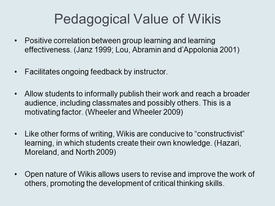 Pedagogical Value of Wikis Positive correlation between group learning and learning effectiveness.