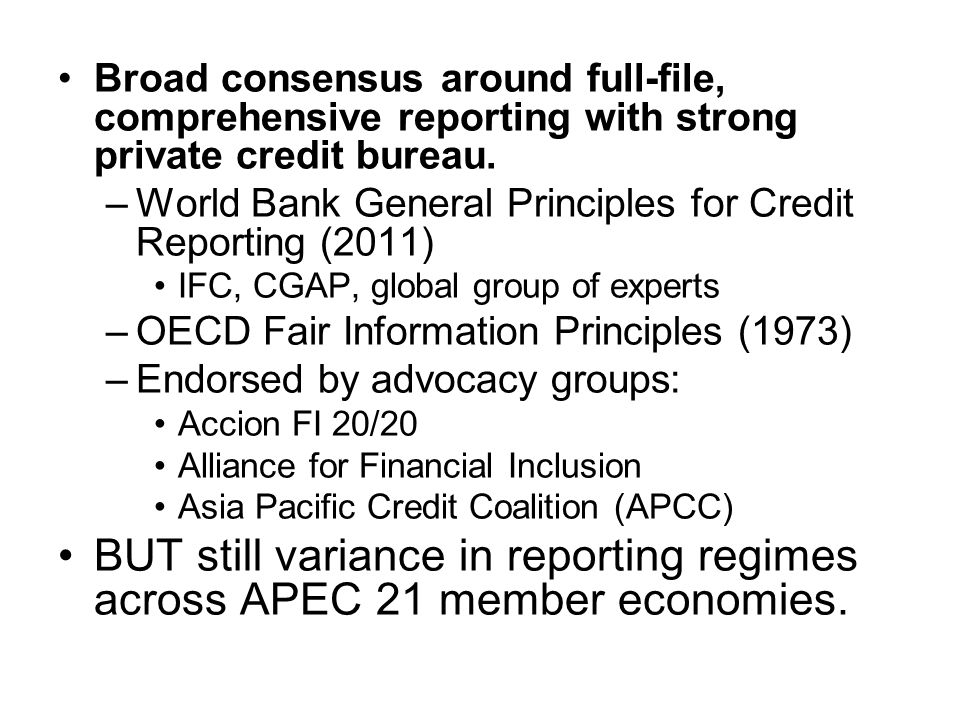 Broad consensus around full-file, comprehensive reporting with strong private credit bureau.