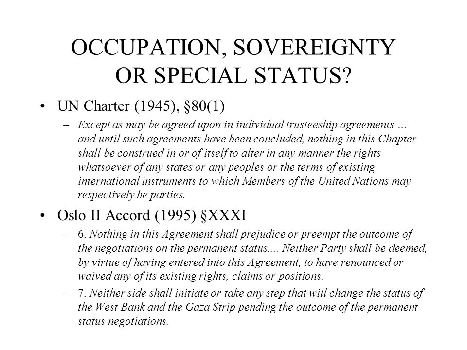 OCCUPATION, SOVEREIGNTY OR SPECIAL STATUS.