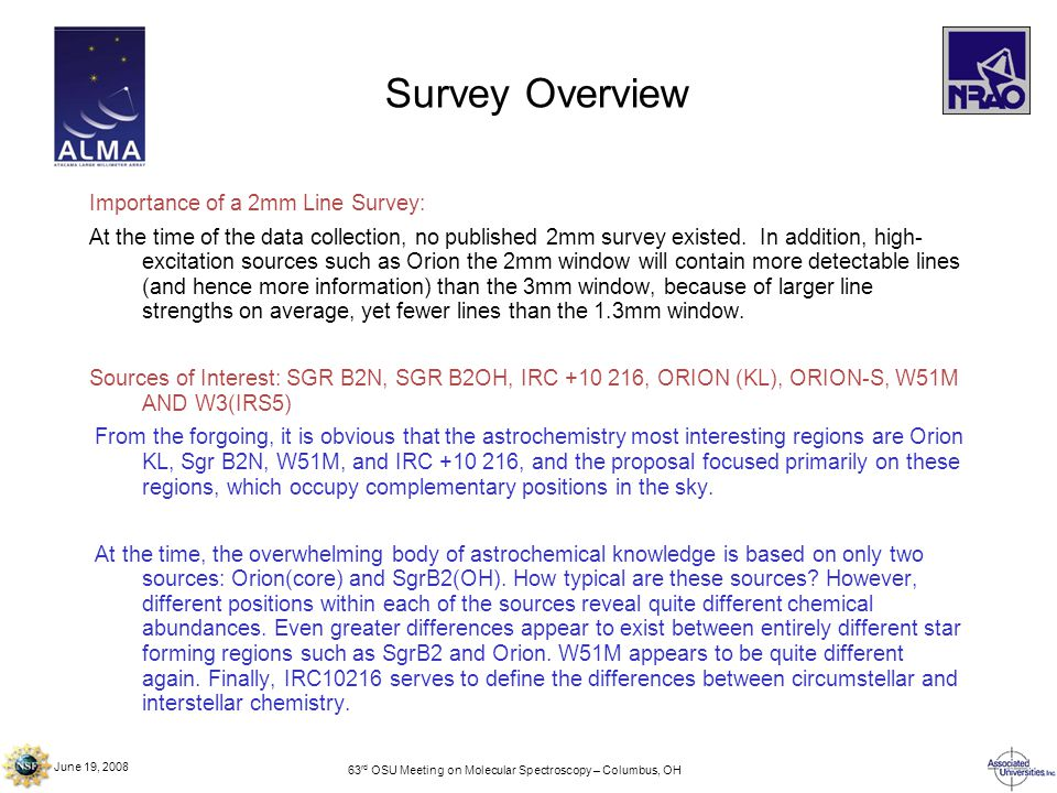 June 19, 2008 63 rd OSU Meeting on Molecular Spectroscopy – Columbus, OH Survey Overview Importance of a 2mm Line Survey: At the time of the data collection, no published 2mm survey existed.