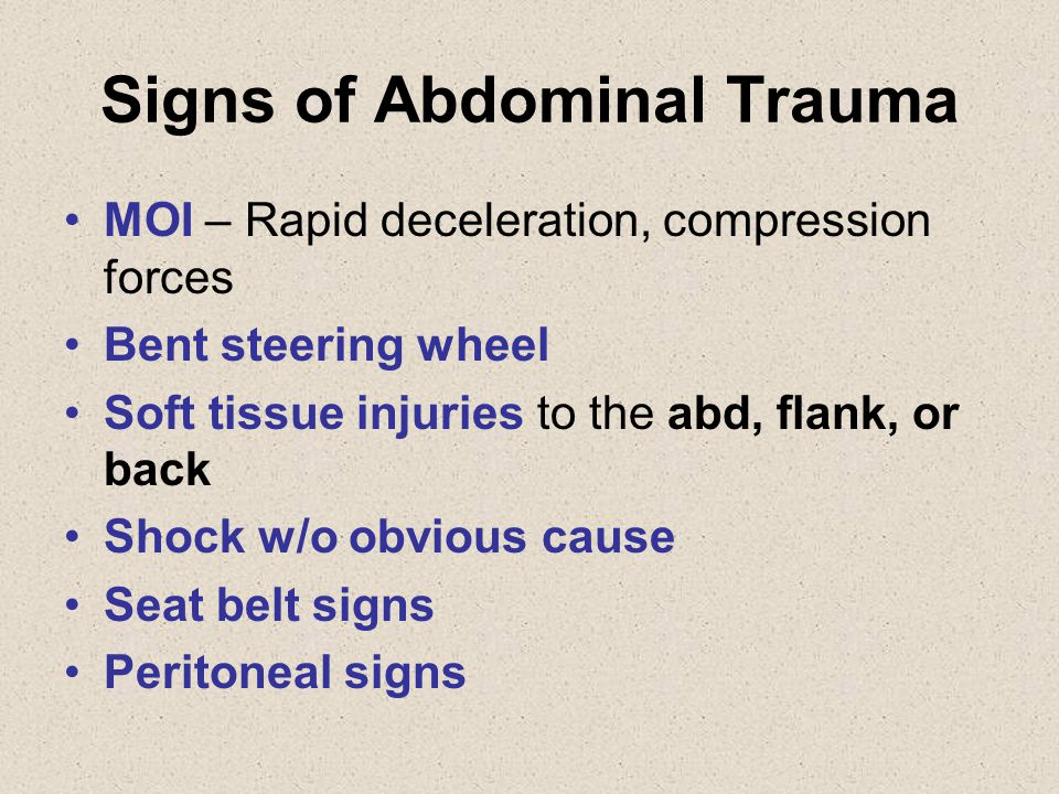 Treatment of Abdominal Trauma Secure airway with spinal precautions Provide ventilatory support Wound management Manage shock –Fluids –MFD protocols Rapid transport