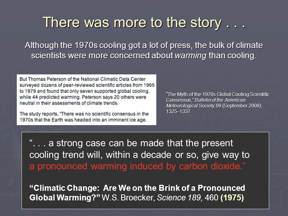 """There was more to the story... """"... a strong case can be made that the present cooling trend will, within a decade or so, give way to a pronounced war"""
