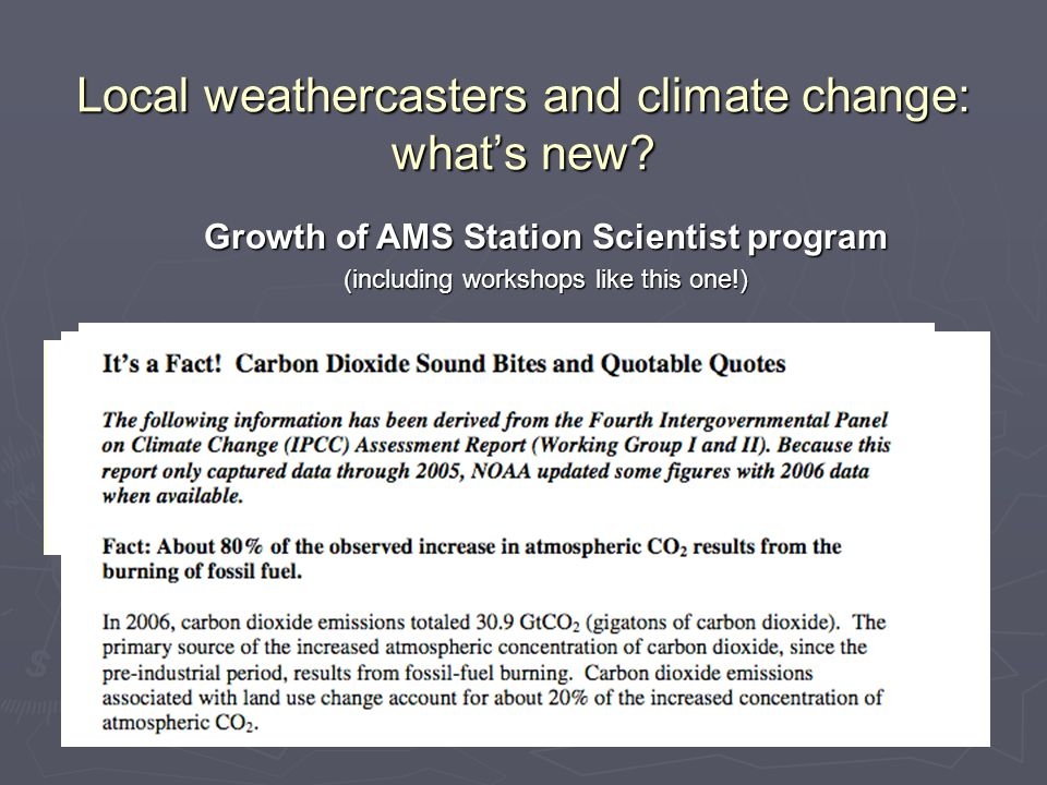 Growth of AMS Station Scientist program (including workshops like this one!) Local weathercasters and climate change: what's new