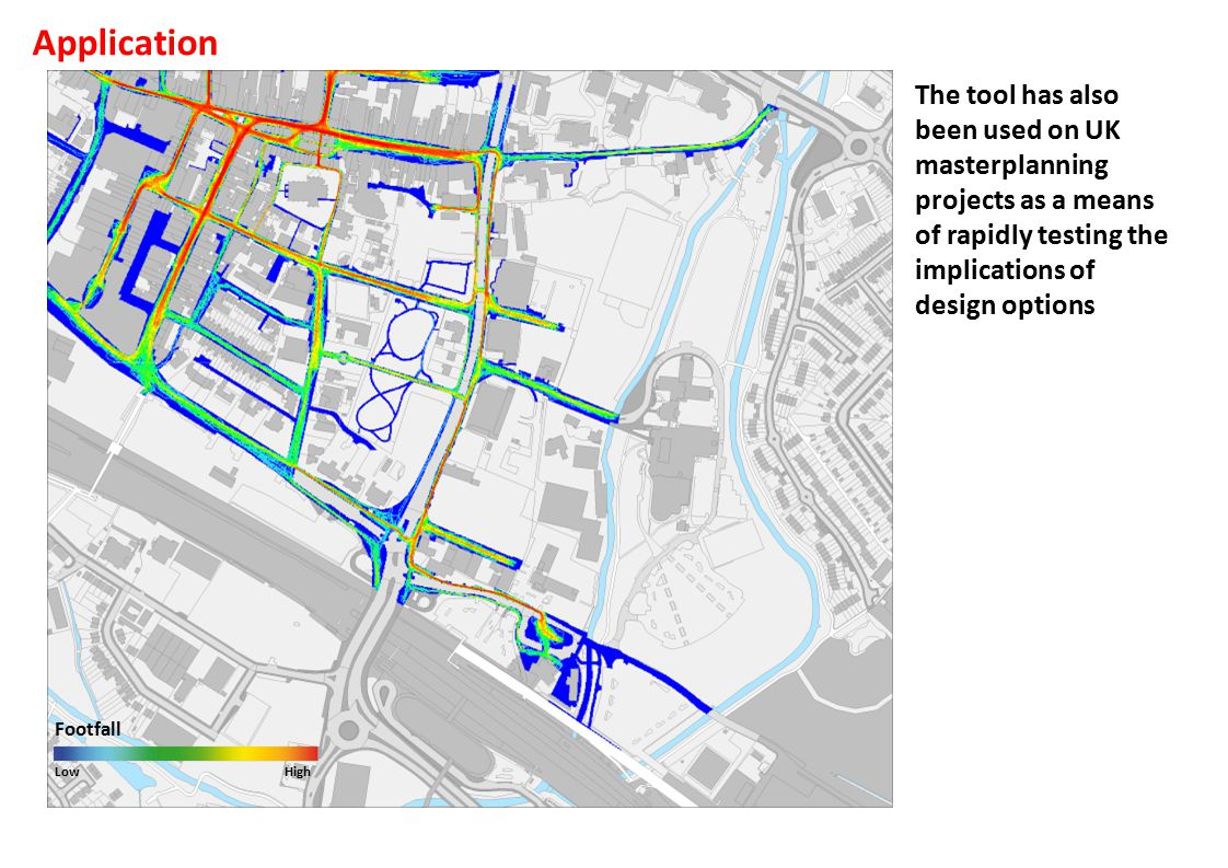 Footfall LowHigh Application The tool has also been used on UK masterplanning projects as a means of rapidly testing the implications of design options
