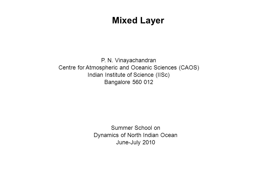 Mixed Layer Summer School on Dynamics of North Indian Ocean June-July 2010 P.
