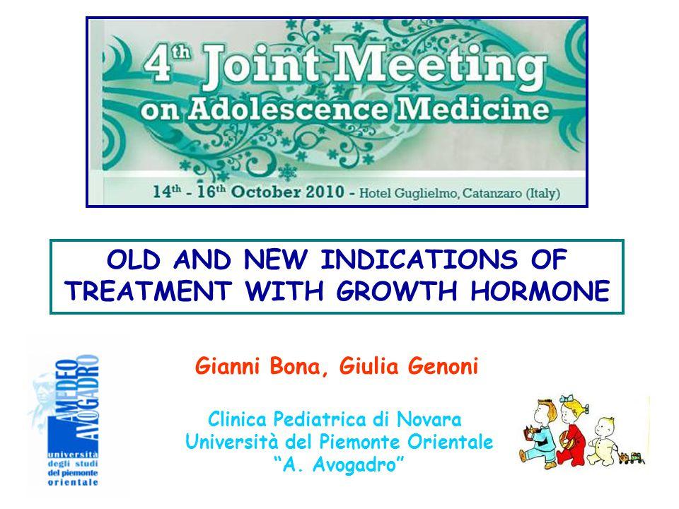 """Clinica Pediatrica di Novara Università del Piemonte Orientale """"A. Avogadro"""" OLD AND NEW INDICATIONS OF TREATMENT WITH GROWTH HORMONE Gianni Bona, Giu"""
